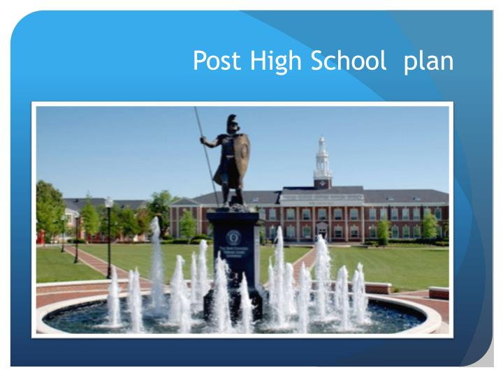 Post High School  plan