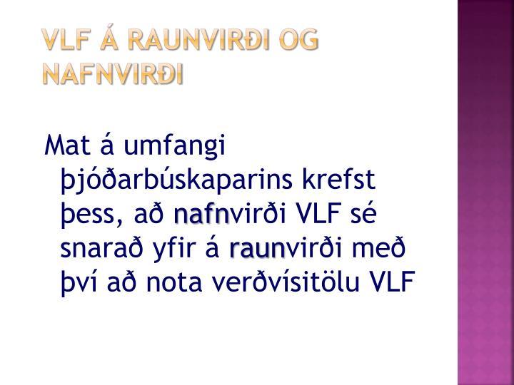 Mat á umfangi þjóðarbúskaparins krefst þess, að