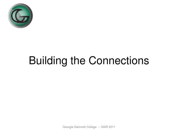 Building the Connections
