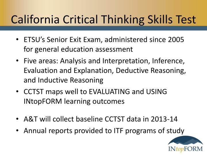 california critical thinking test form b California critical thinking skills test form b was used to assess the  participantsl critical thinking skills, ielts academic writing task 1 and task 2  were used to.