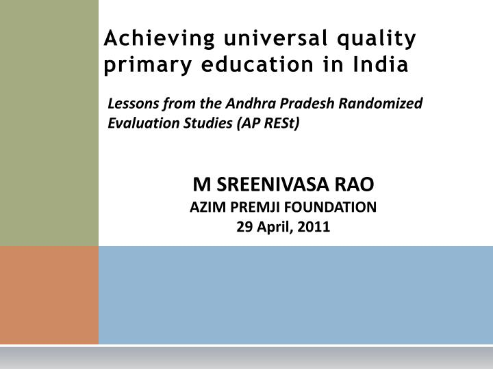 Achieving universal quality primary education in india