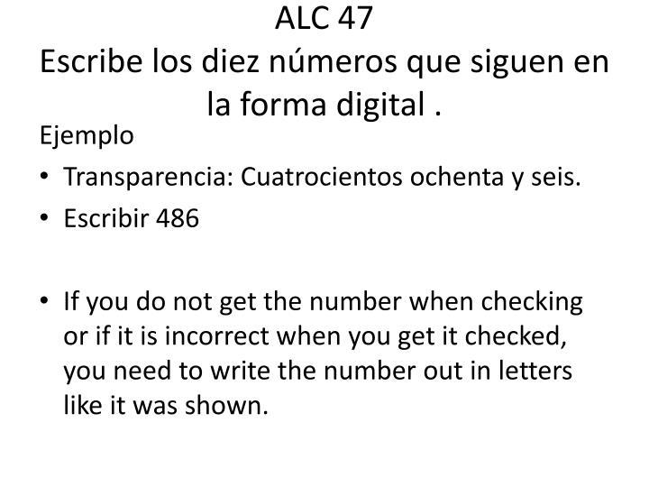 Alc 47 escribe los diez n meros que siguen en la forma digital