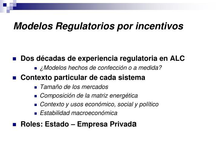 Modelos regulatorios por incentivos