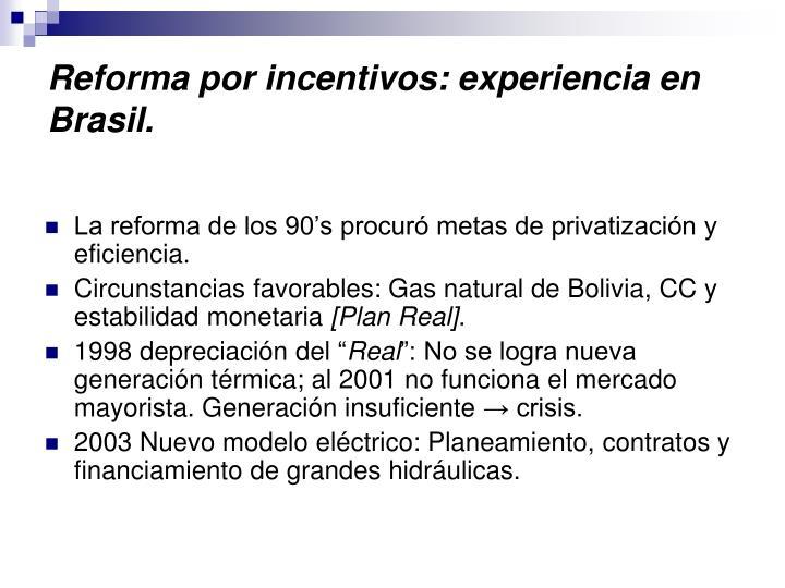 Reforma por incentivos: experiencia en Brasil.