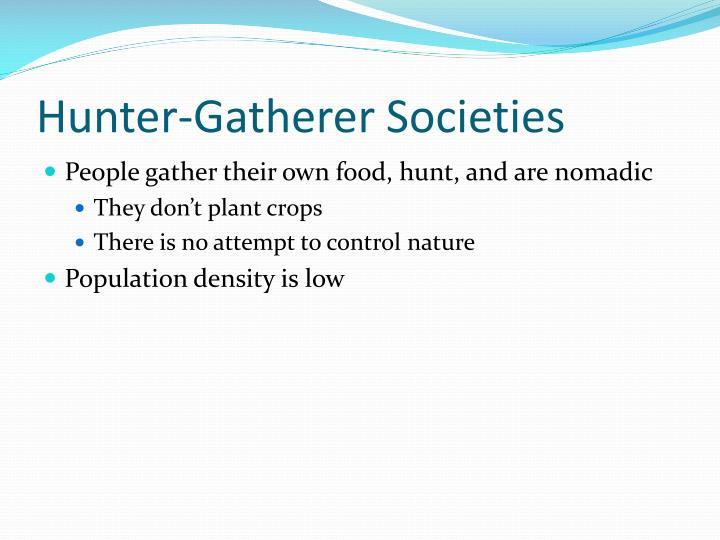 Hunter gatherer societies