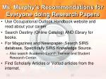 ms murphy s recommendations for everyone doing research papers