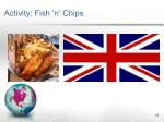 activity fish n chips