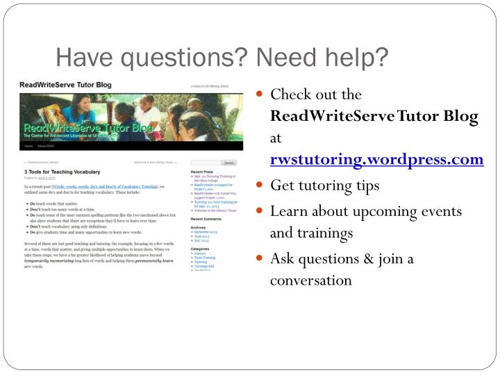 Have questions? Need help?