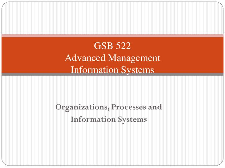 gsb 522 advanced management information systems n.