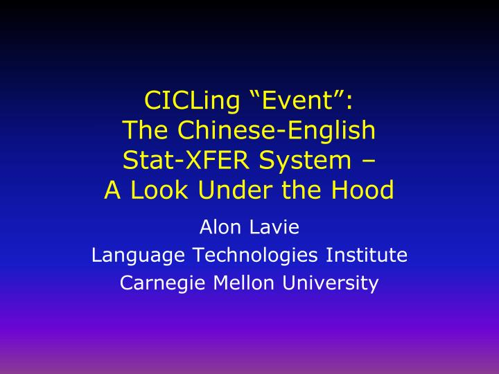 cicling event t he chinese english stat xfer system a look under the hood n.