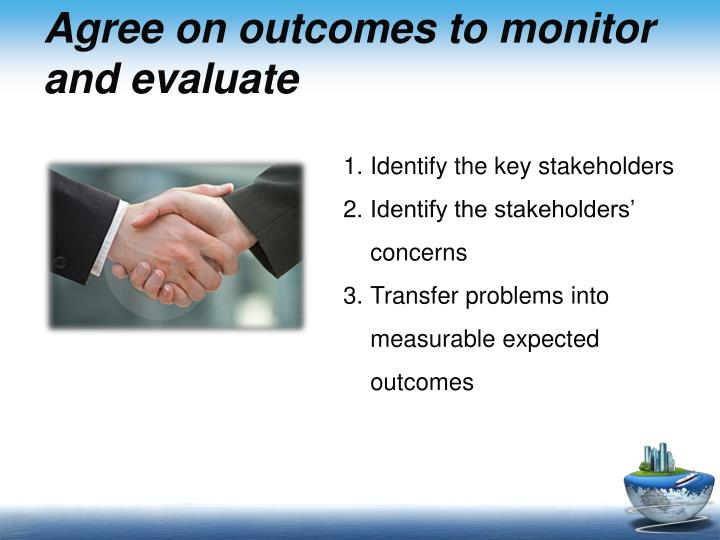 Agree on outcomes to monitor and evaluate
