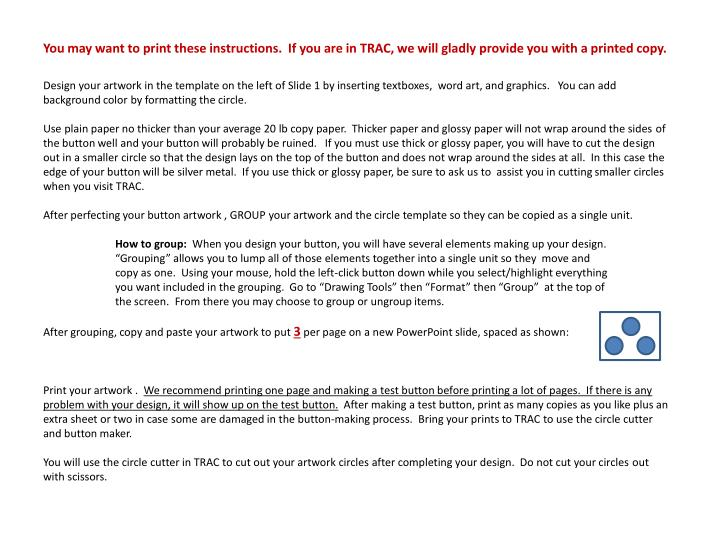 You may want to print these instructions.  If you are in TRAC, we will gladly provide you with a pri...