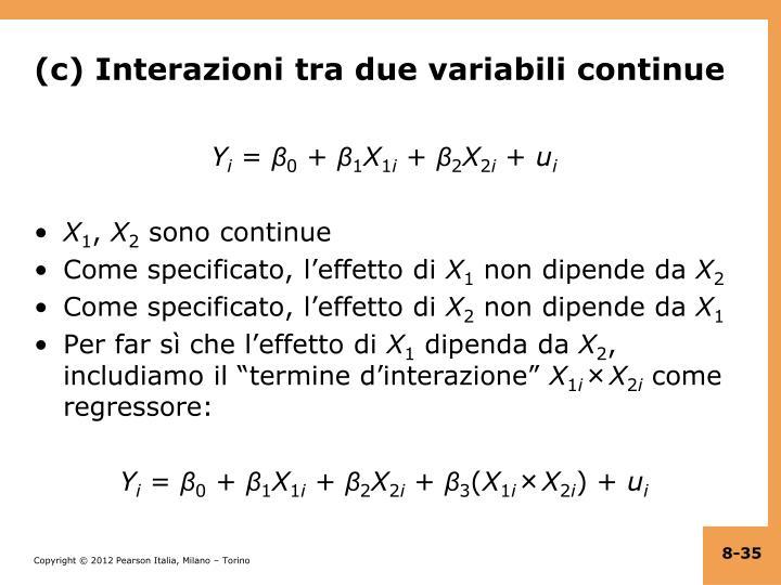 (c) Interazioni tra due variabili continue