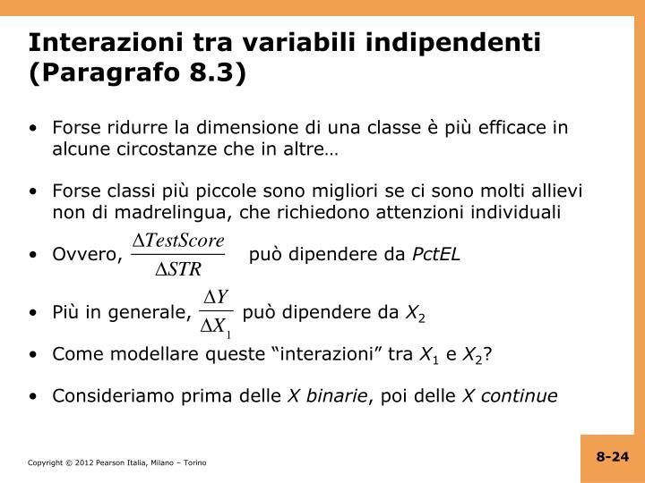 Interazioni tra variabili indipendenti (Paragrafo 8.3)