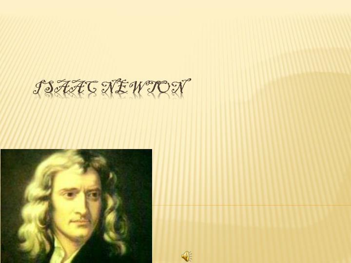 isaac newton kids essay The philosophiae naturalis principia mathematica took isaac newton 2 years to write it was the culmination of more than 20 years of thinking it was the culmination of more than 20 years of thinking.