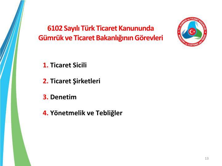 6102 Sayılı Türk Ticaret Kanununda