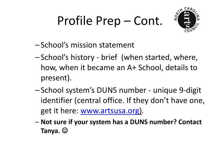 Profile Prep – Cont.