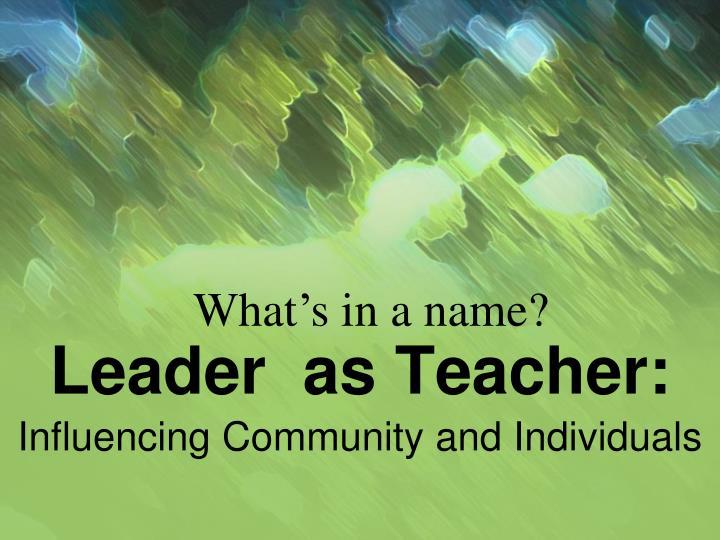 Leader as teacher1