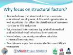 why focus on structural factors