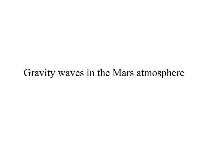 Gravity waves in