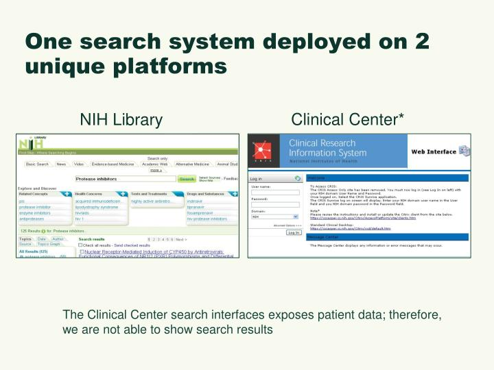 One search system deployed on 2 unique platforms