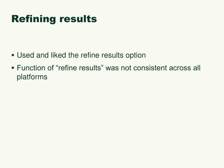 Refining results