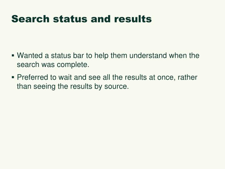 Search status and results