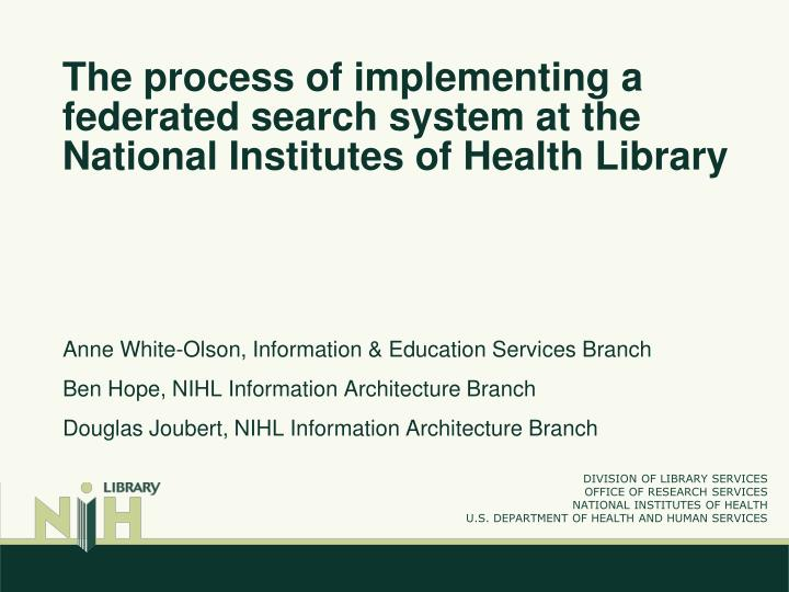 The process of implementing a federated search system at the national institutes of health library