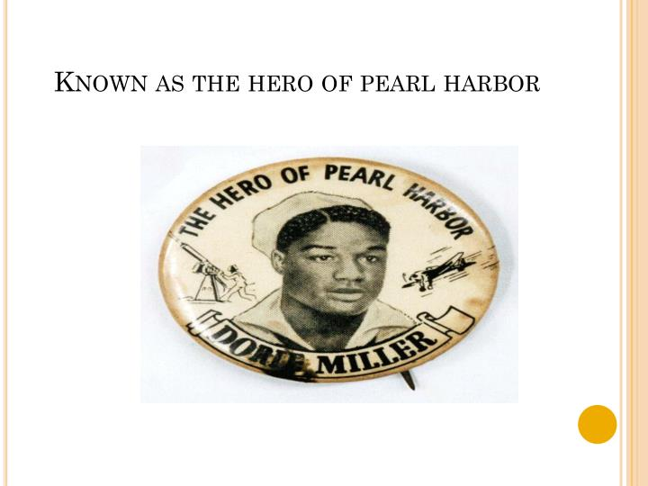 Known as the hero of pearl harbor