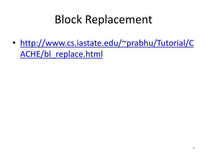 Block Replacement