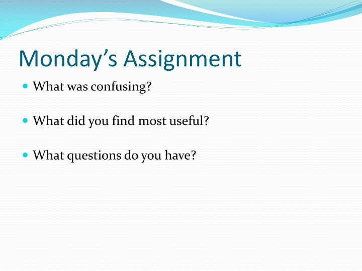 Monday's Assignment