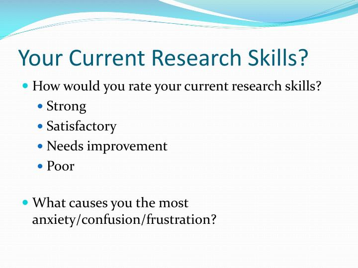 Your current research skills