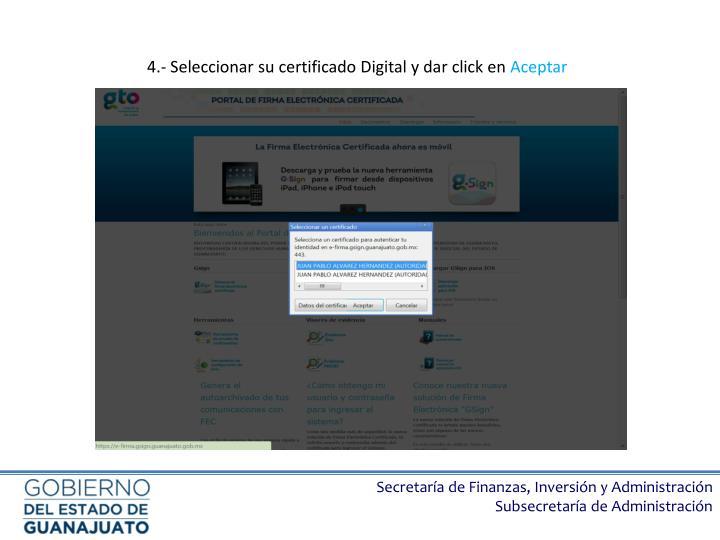 4.- Seleccionar su certificado Digital y dar click en