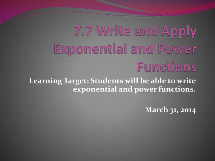 7 7 write and apply exponential and power functions