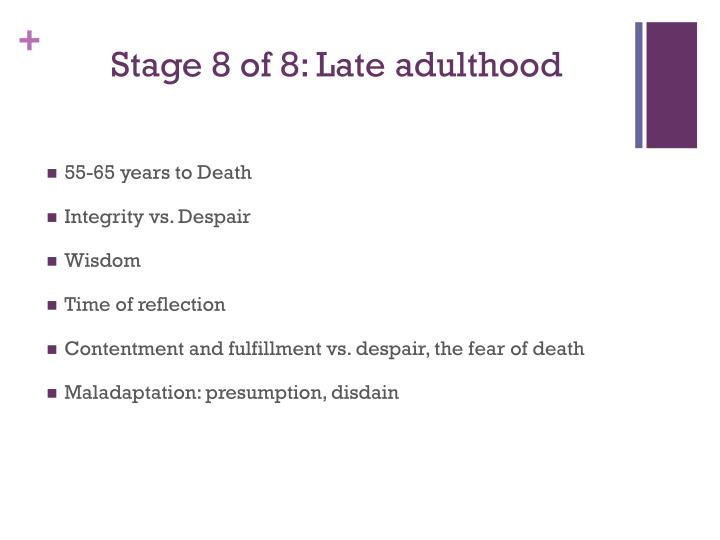 Stage 8 of 8: Late adulthood