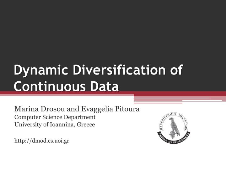 Dynamic diversification of continuous data