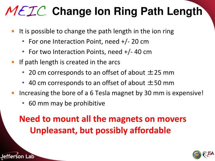 Change Ion Ring Path Length