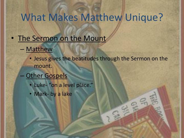 What Makes Matthew Unique?