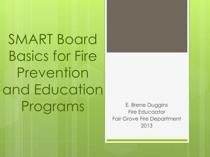 smart board basics for fire prevention and education programs n.