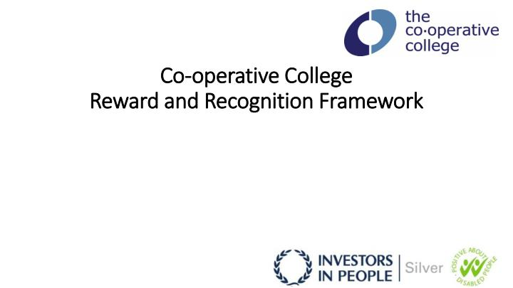 Co operative college reward and recognition framework