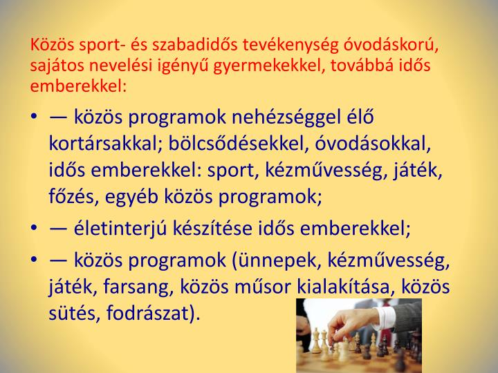 Közös sport- és szabadidős tevékenység óvodáskorú, sajátos nevelési igényű gyermekekkel, továbbá idős emberekkel: