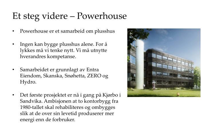 Et steg videre – Powerhouse