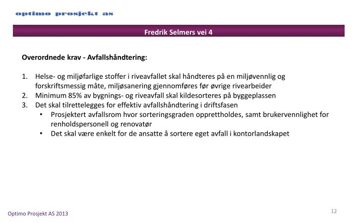 Fredrik Selmers vei 4