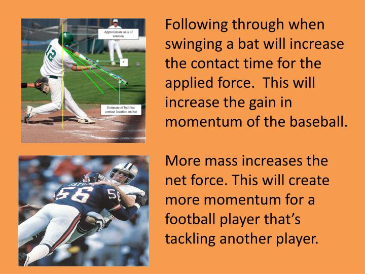 Following through when swinging a bat will increase the contact time for the applied force.  This will increase the gain in momentum of the baseball.
