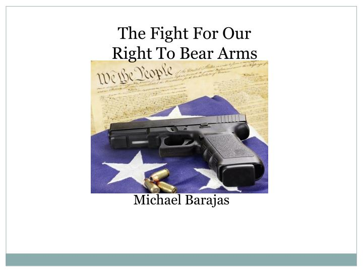 the fight for our right to bear arms n.