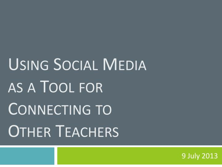 Using social media as a tool for connecting to other teachers