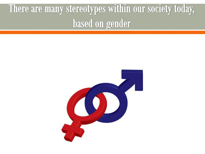 thesis on gender stereotypes Gender stereotypes essaysmales and females face gender stereotypes everyday of their lives as we are brought up into this world we are taught to be unique individuals with our own ideas of how things should be, but society breaks down the uniqueness of each and every one of us and seems to blend us.