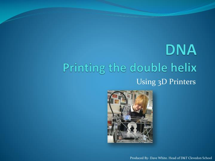 dna printing the double helix n.