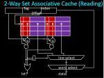 2 way set associative cache reading