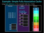 example simple fully associative cache